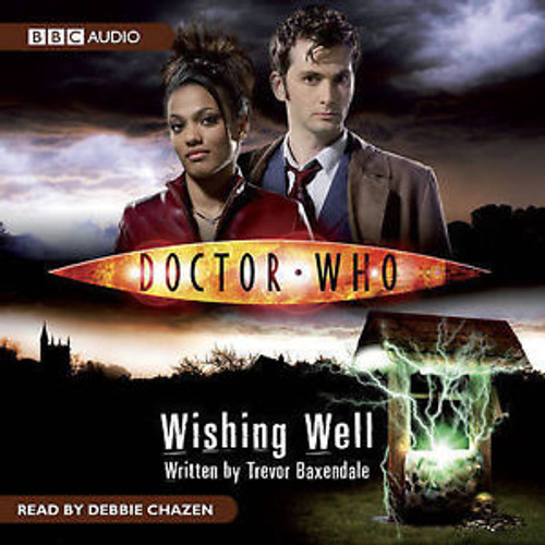 Doctor Who: WISHING WELL - BBC Audio Book on CD read by Debbie Chazen