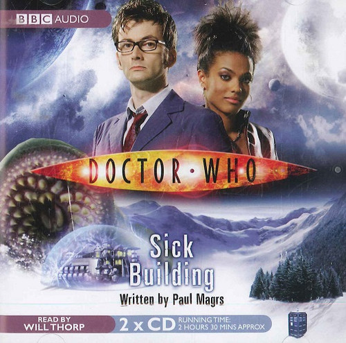 Doctor Who: SICK BUILDING - BBC Audio Book on CD read by Will Thorp