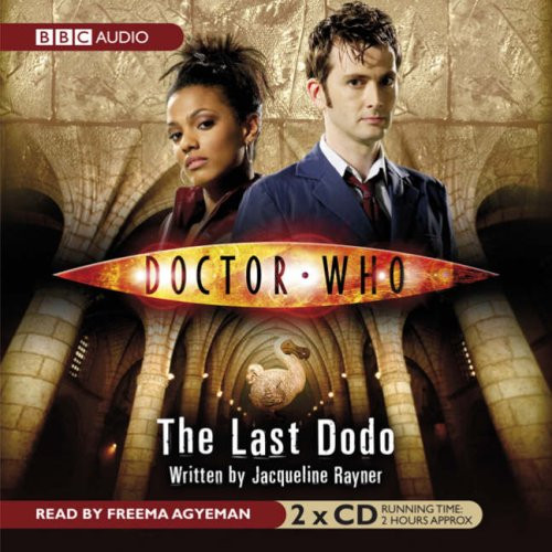 Doctor Who: The LAST DODO - BBC Audio Book on CD read by Will Thorp