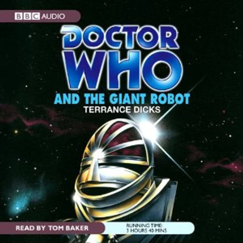 Doctor Who And the GIANT ROBOT - BBC Audio Book on CD read by Tom Baker