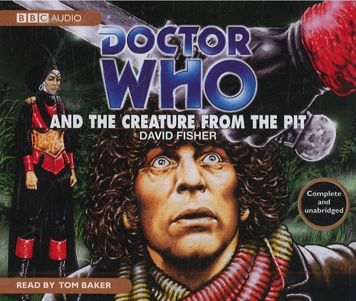 Doctor Who and The CREATURE FROM THE PIT - BBC Audio Book on CD Read by Tom Baker