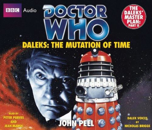 Doctor Who: DALEKS: MUTATION OF TIME - BBC Audio Book Read by Peter Purves & Jean Marsh