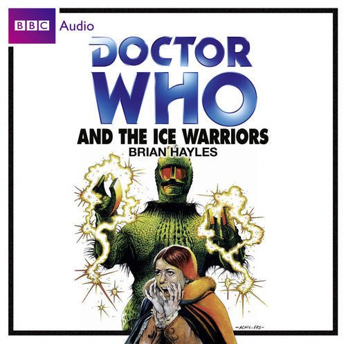 Doctor Who and The ICE WARRIORS  - BBC Audio Book on CD Read by Frazer Hines