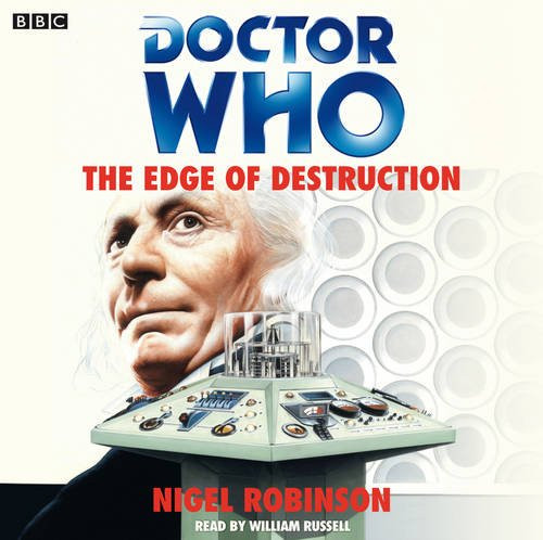 Doctor Who: The EDGE OF DESTRUCTION - BBC Audio Book on CD Read by William Russell