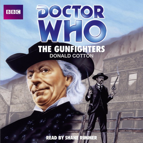 Doctor Who: The GUNFIGHTERS - BBC Audio Book on CD read by Shane Rimmer