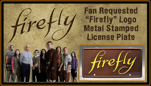 "FIREFLY TV Series - ""FIREFLY"" - Full Size Metal Stamped License Plate"