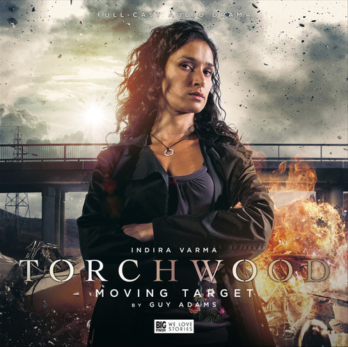 Torchwood #10: MOVING TARGET - Big Finish Audio CD (Starring Indira Varma)