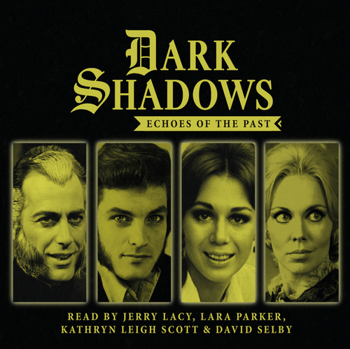 Dark Shadows: ECHOES OF THE PAST - Short Stories Audio CD #1 from Big Finish