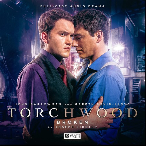 Torchwood #11: BROKEN - Big Finish Audio CD (Starring John Barrowman & Gareth David-Lloyd)