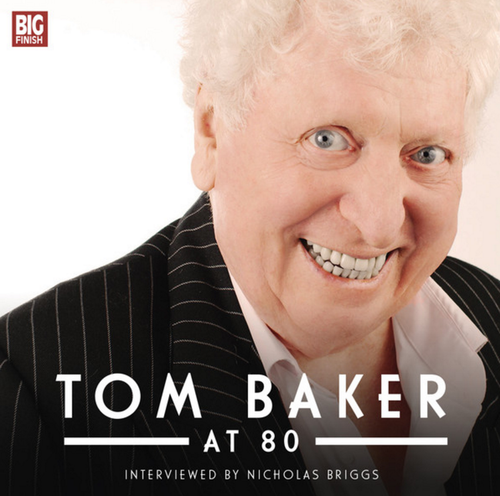Tom Baker at 80 - Big Finish Audio CD Interview of Tom by Nicholas Briggs
