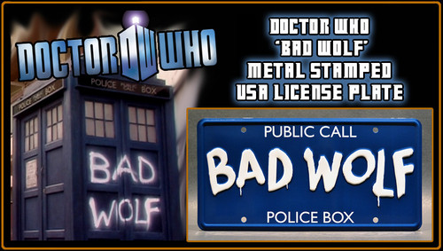 "DOCTOR WHO - ""BAD WOLF"" - Full Size Metal Stamped License Plate"