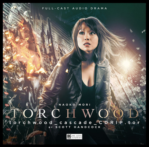 Torchwood #16: TORCHWOOD_CASCADE_ CDRIP.TOR - Big Finish Audio CD (Starring Naoko Mori)