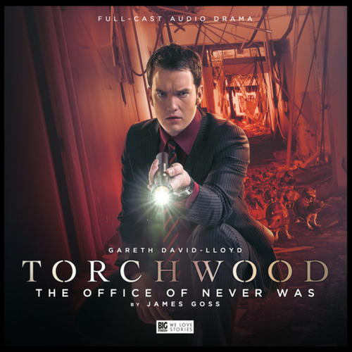 Torchwood #17: The OFFICE OF NEVER WAS  - Big Finish Audio CD (Starring Gareth David-Lloyd)