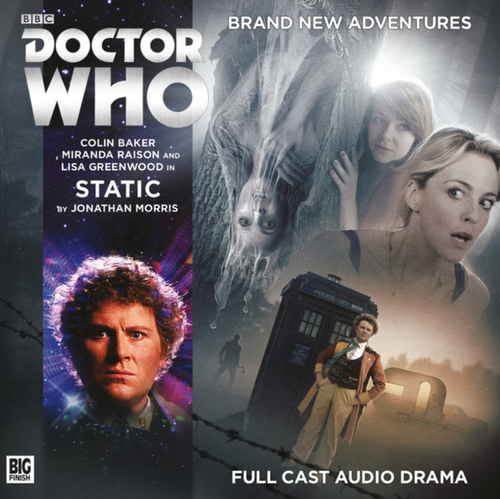 Doctor Who: STATIC - Big Finish 6th Doctor Audio CD #233