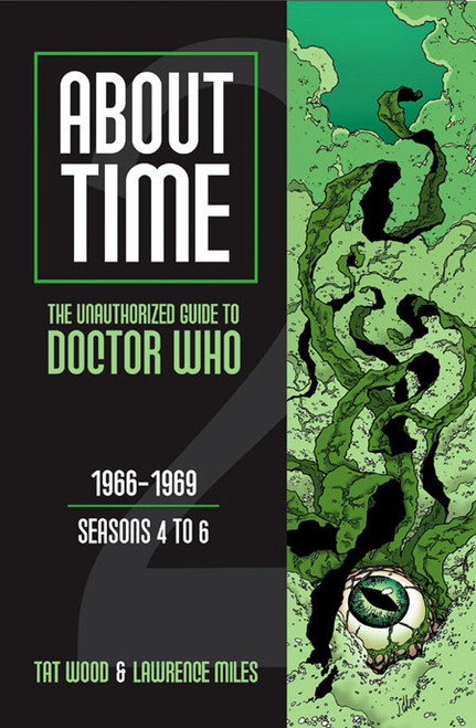 About Time #2: The Unauthorized Guide to Doctor Who - (Seasons 4 to 6) Paperback Book