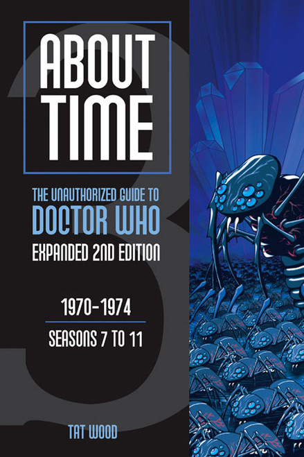 ABOUT TIME #3: The Unauthorized Guide to Doctor Who - (Seasons 7 to 11) Paperback Book