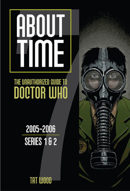 About Time #7: The Unauthorized Guide to Doctor Who - (New Series 1 to 2) Paperback Book