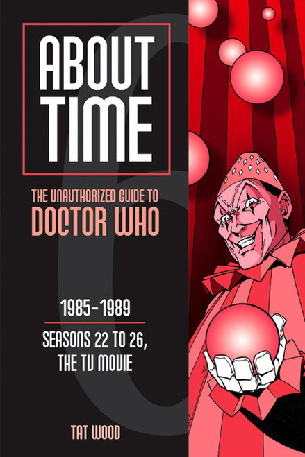 About Time #6: The Unauthorized Guide to Doctor Who - (Seasons 22 to 26) Paperback Book