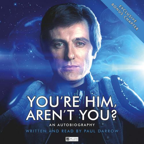 Paul Darrow - You're Him, Aren't You?  - Big Finish Audiobook CD