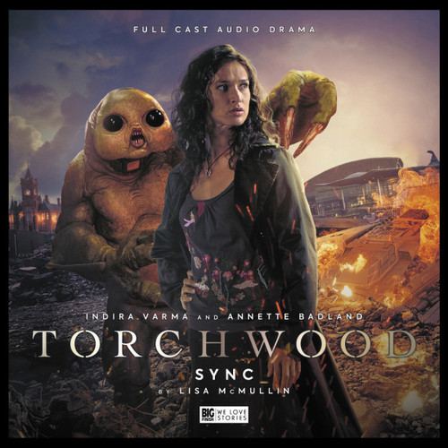 Torchwood #27: SYNC - Big Finish Audio CD (Starring Indira Varma & Annette Badland)