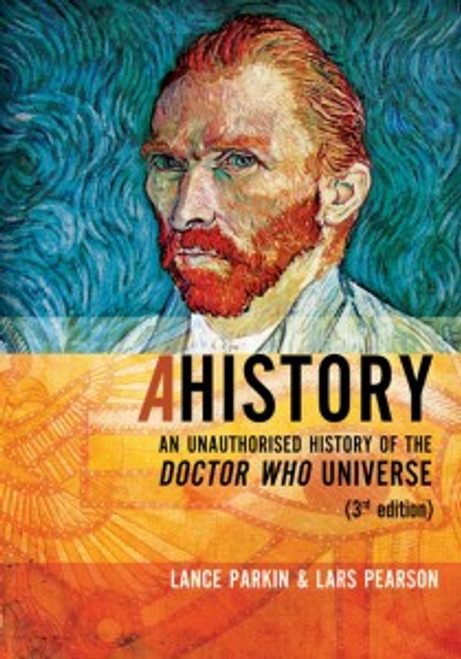 AHISTORY: Unauthorized History of the Doctor Who Universe (3rd Edition)