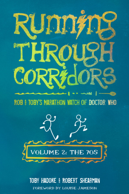 Running Through Corridors: Rob and Toby's Marathon Watch of Doctor Who (Vol. 2: The 70s)