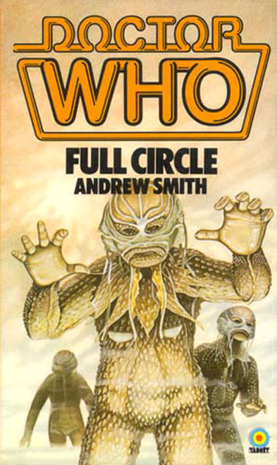 Doctor Who Classic Series Novelization - FULL CIRCLE - Original TARGET Paperback Book