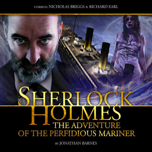 Sherlock Holmes 2.5: THE ADVENTURES OF THE PERFIDIOUS MARINER - Big Finish Audio CD (Last Few)