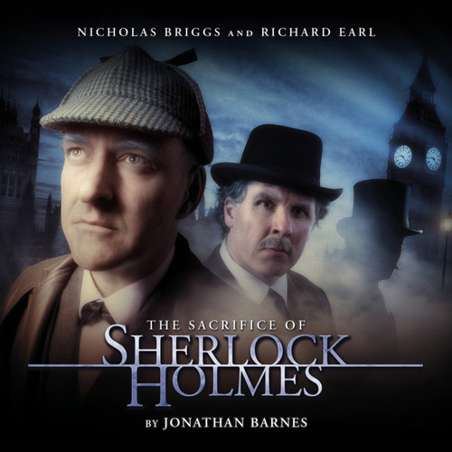 Sherlock Holmes 5.0: THE SACRIFICE OF SHERLOCK HOLMES - Big Finish Audio CD Boxed Set Starring Nicholas Briggs