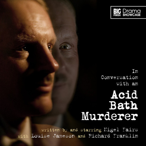 Drama Showcase 1.3: In Conversation With an Acid Bath Murderer - Big Finish Audio CD