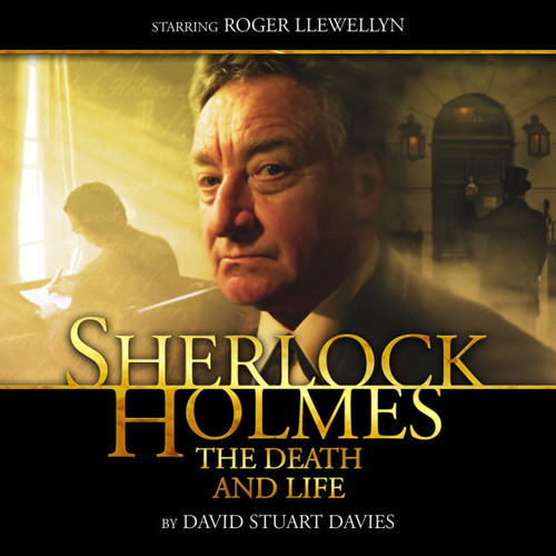Sherlock Holmes 1.2: THE DEATH AND LIFE - Big Finish Audio CD Starring Roger Llewellyn