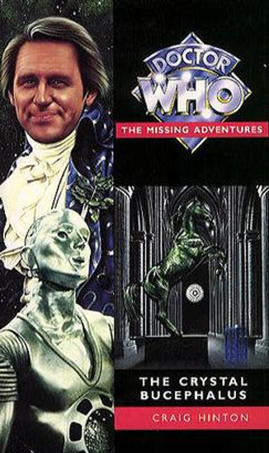 Doctor Who Missing Adventures Paperback Book  - CRYSTAL BUCEPHALUS  by Craig Hinton