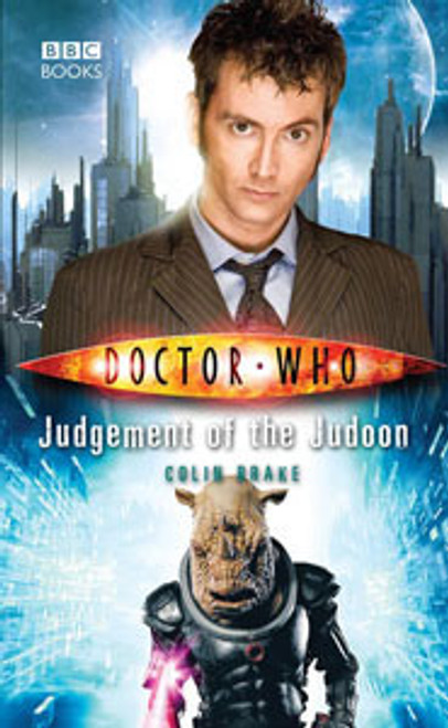 Doctor Who BBC Books New Series Hardcover - JUDGEMENT OF THE JUDOON - 10th Doctor (David Tennant)