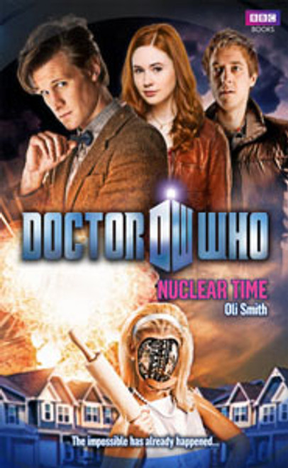 Doctor Who BBC Books New Series Hardcover - NUCLEAR TIME - 11th Doctor (Matt Smith)