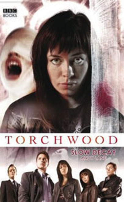 TORCHWOOD BBC Books Series Hardcover - SLOW DECAY