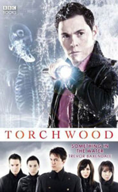 TORCHWOOD BBC Books Series Hardcover - SOMETHING IN THE WATER