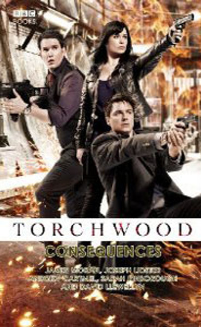 TORCHWOOD BBC Books Series Hardcover - CONSEQUENCES