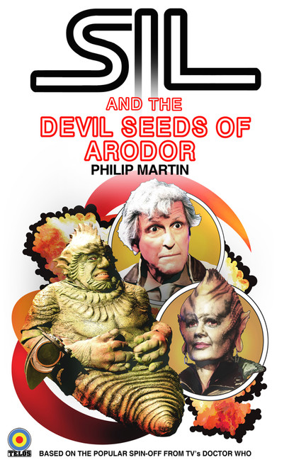 SIL and The DEVIL SEEDS of ARODOR – Special Edition Target Style Paperback Book - Telos Publishing