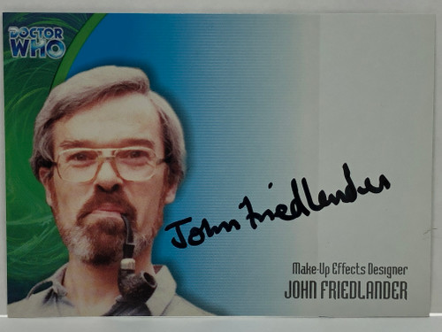 Doctor Who: SERIES 3 Autograph Trading Card: AU-19 - JOHN FRIEDLANDER  - Make-Up Effects Designer