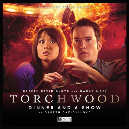 Torchwood #39: DINNER AND A SHOW - Big Finish Audio CD (Starring Gareth David- Lloyd & Naoko Mori)