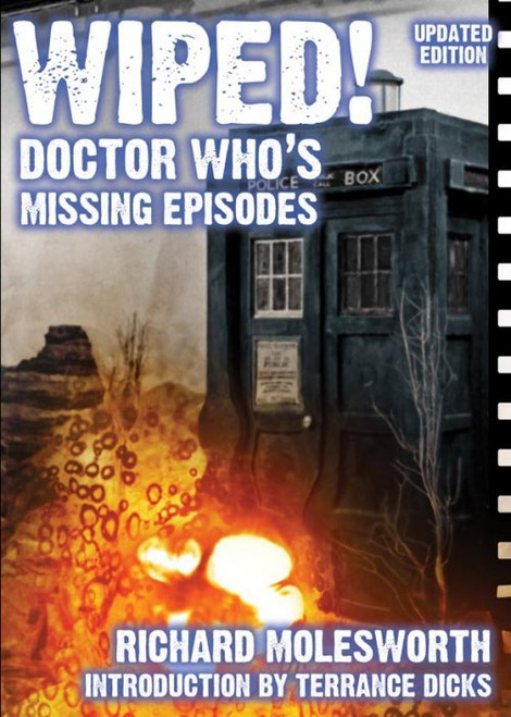 Doctor Who: WIPED! The History of Doctor Who's Missing Episodes - Telos Publishing Paperback Book