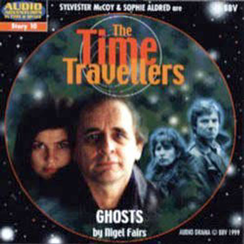 Audio Adventures In Time & Space #10: GHOSTS (Starring Sylvester McCoy & Sophie Aldred) - BBV Audio Drama CD