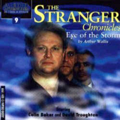 STRANGER CHRONICLES #9: EYE OF THE STORM (Starring Colin Baker) - BBV Audio Drama CD