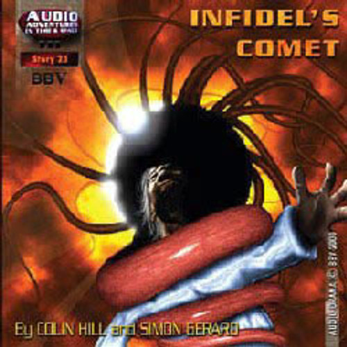 Audio Adventures In Time & Space #23: INFIDEL'S COMIT - BBV Audio Drama CD