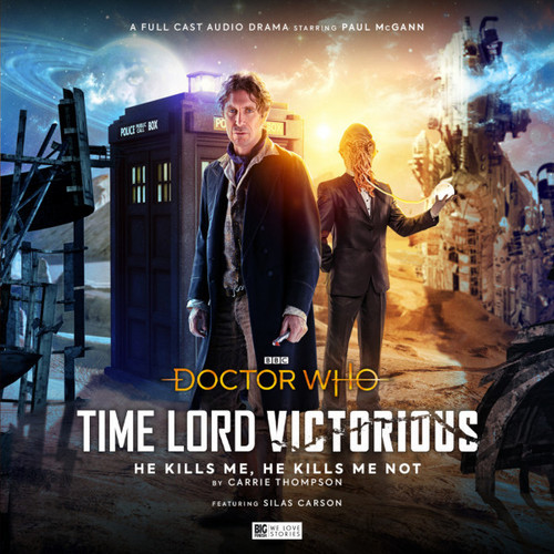 Doctor Who: TIME LORD VICTORIOUS #1: He Kills Me, He Kills Me Not - 8th Doctor (Paul McGann) - A Big Finish Special Audio Drama