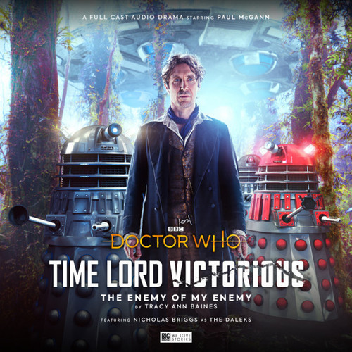 Doctor Who: TIME LORD VICTORIOUS #2: The Enemy of My Enemy - 8th Doctor (Paul McGann) - A Big Finish Special Audio Drama