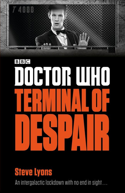 Doctor Who New Series Paperback - TERMINAL OF DESPAIR - 11th Doctor (Matt Smith) - BBC Series Book