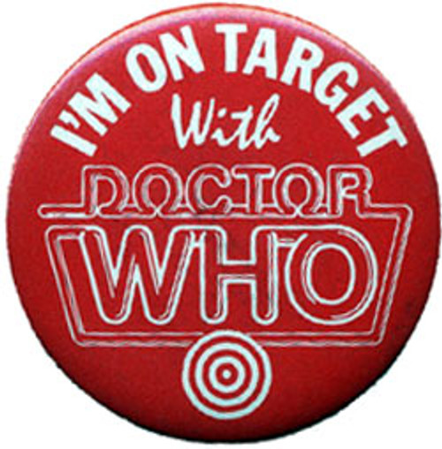 "Doctor Who Vintage UK Promo 1980's Button -""I'm on target with Doctor Who"""