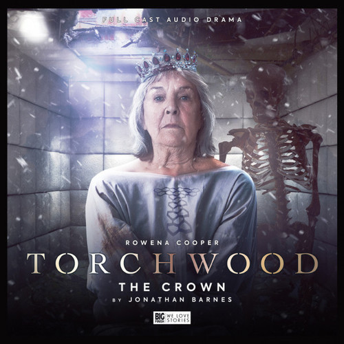 Torchwood #45: THE CROWN - Big Finish Audio CD (Starring  Rowena Cooper)