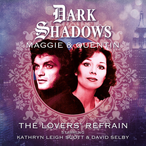 Dark Shadows: MAGGIE & QUENTIN - THE LOVERS' REFRAIN from Big Finish Audio